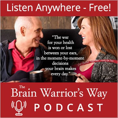 The Brain Warriors Way Podcast with Dr Daniel Amen and Tana Amen BSN RN