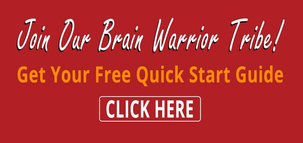 Join Our Brain Warrior Tribe - Free Quick Start Guide by Tana Amen BSN RN