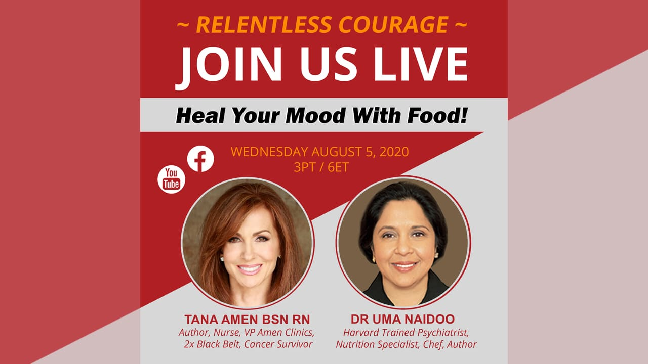 Relentless Courage - Heal Your Mood With Food with Dr Uma Naidoo and Tana Amen BSN RN Live
