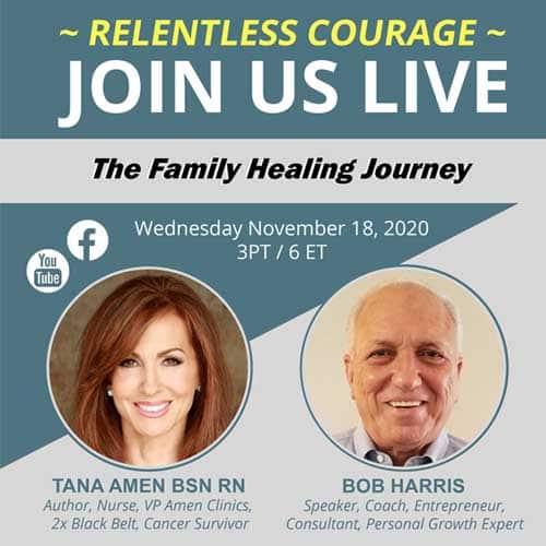 The Family Healing Journey with Bob Harris and Tana Amen BSN RN